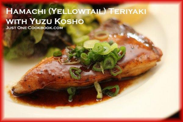 Hamachi (Yellowtail) Teriyaki with Yuzu Kosho | Easy Japanese Recipes at JustOneCookbook.com