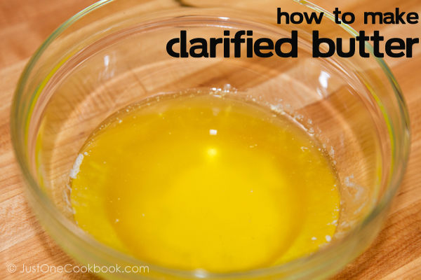 How To Make Clarified Butter • Just One Cookbook