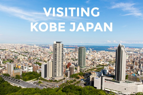 Visiting Kobe Japan | Easy Japanese Recipes at JustOneCookbook.com