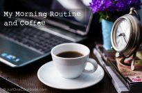My Morning Routine & Coffee