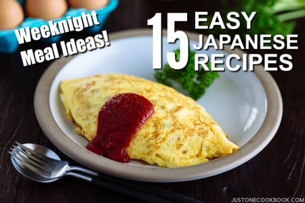 Weeknight Meal Ideas 15 Easy Japanese Recipes | JustOneCookbook.com