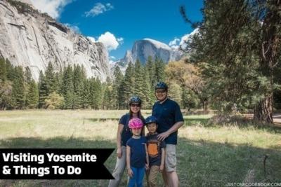 Visiting Yosemite & Things To Do | JustOneCookbook.com