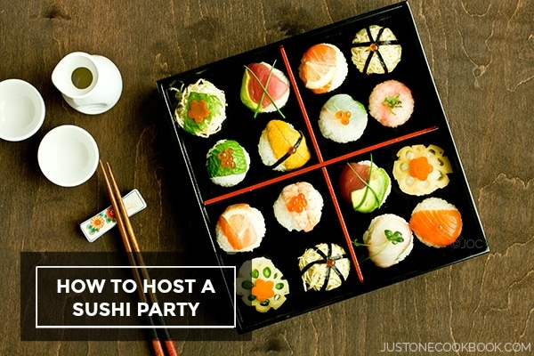How To Host a Sushi Party | Easy Japanese Recipes at JustOneCookbook.com
