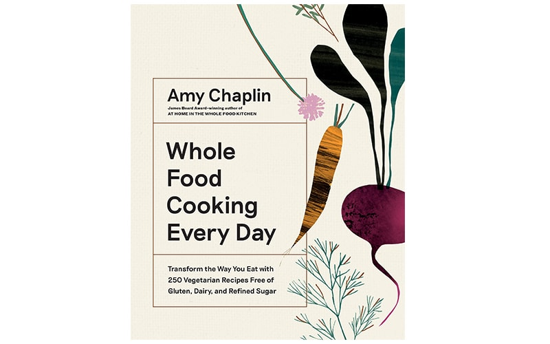Amy Chaplin Whole Food Cooking Every Day Cover Page